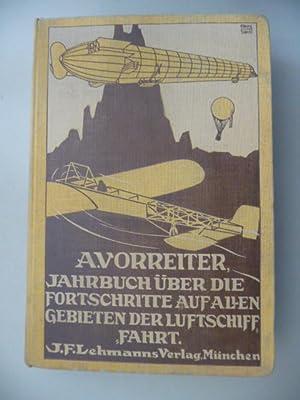 Jahrbuch über die Fortschritte auf allen Gebieten der Luftschiffahrt 1911: Vorreiter, Ansbert ...