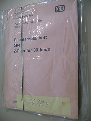 Buchfahrplanheft 394 - Z-Plan für 80 km/h.: Deutsche Bundesbahn (Hg.)