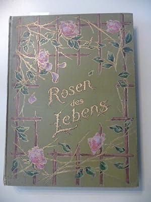 Rosen des lebens - Unverwelkliche Blüten für Geist und Herz: Wyl, A.v.