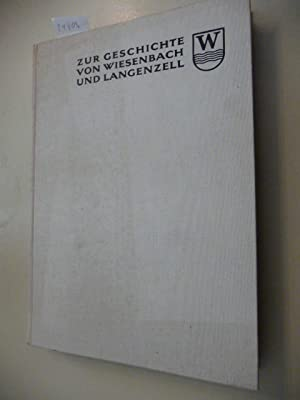 Zur Geschichte von Wiesenbach und Langenzell. Ein Heimatbuch: W�st, G�nther