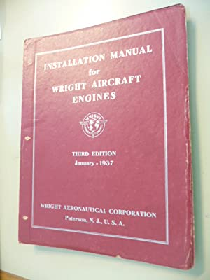 Installation manual for Wright Aircraft Engines: Wright Aeronautical Corporation (Ed.)