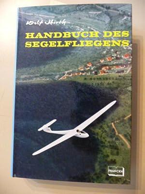 Handbuch Des Segelfliegens - Bearbeitet von Georg Brütting: Hirth, Wolf