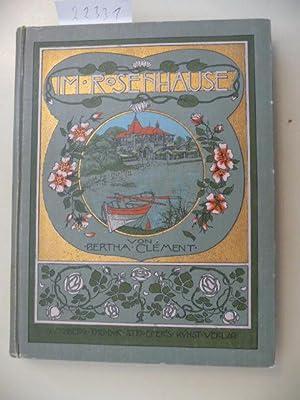 Im Rosenhause - Eine Erzählung für die junge Mädchenwelt: Clement, Bertha