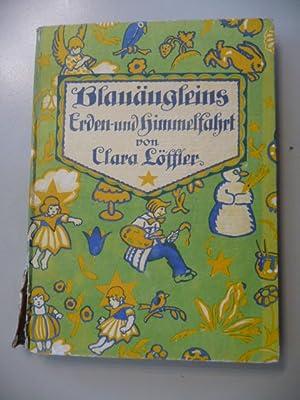 Blauäugleins Erden- und Himmelfahrt - Ein kinderselig Märlein für kleine und gro&...