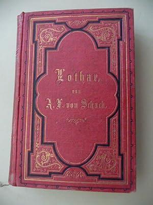 Lothar - Ein Gedicht in zehn Gesängen: Schack, Adolf Friedrich von