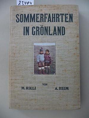 Sommerfahrten in Grönland: Rikli, Dr.Martin und Dr.Arnold Heim