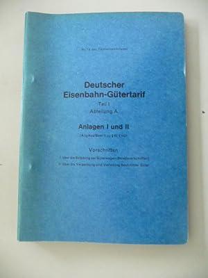Deutscher Eisenbahn-Gütertarif. Teil I, Abteilung A: Anlagen I und II. - Vorschriften. I &uuml...