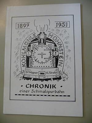 Kohlmühle - Hohnstein. Chronik einer Schmalspurbahn 1897 - 1951 - Chronik der einzigen ...