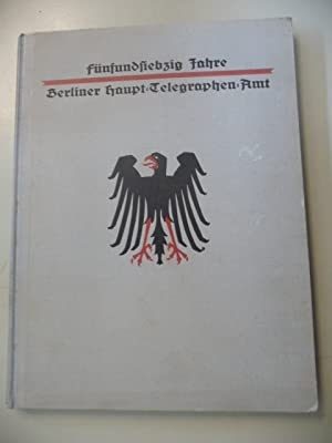 Fünfundsiebzig Jahre Berliner Haupt-Telegraphen-Amt - Zugleich ein Beitrag zur Geschichte der ...