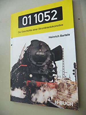01 1052 - Die Geschichte einer Stromlinienlokomotive: Bartels, Heinrich