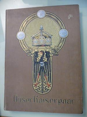 Unser Kaiserpaar in Wort und Bild - Für das deutsche Volk: ANONYM