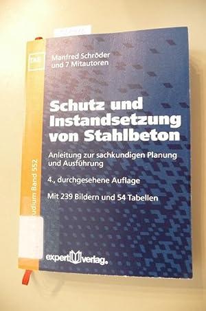 Schutz und Instandsetzung von Stahlbeton : Anleitung zur sachkundigen Planung und Ausführung: ...
