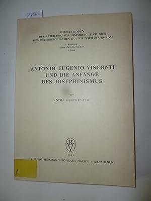 Antonio Eugenio Visconti und die Anfänge des Josephinismus : eine Untersuchung über das ...