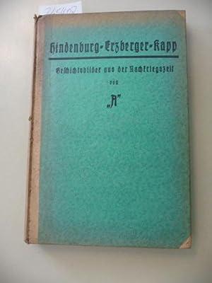 Hindenburg in Untersuchung + Gerichtstage über Erzberger + Sieben-Tage-Buch. Kappregierung und...