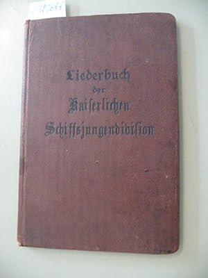 Liederbuch der kaiserlichen Schiffsjungendivision: Diverse