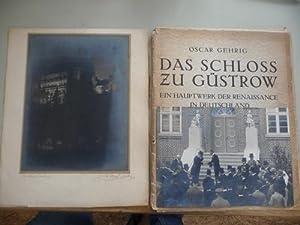 Das Schloss zu Güstrow - Ein Hauptwerk der Renaissance in Deutschland: Oscar Gehrig