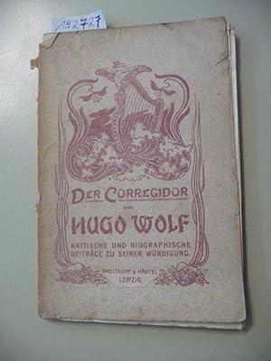 Der Corregidor von Hugo Wolf : kritische und biographische Beiträge zu seiner Würdigung: ...