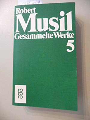 Gesammelte Werke in neun Bänden, Band 5: Musil, Robert