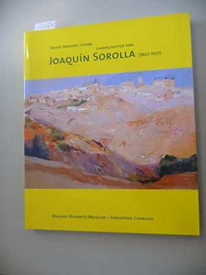 Landschaften von Joaquín Sorolla : unter Spaniens Sonne ; (1863 - 1923) ; ...
