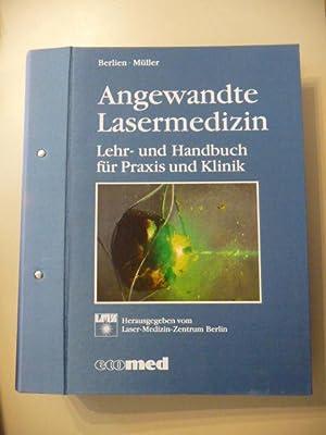 Angewandte Lasermedizin: Lehr- und Handbuch für Praxis und Klinik: Berlien, Hans-Peter [Hrsg.]