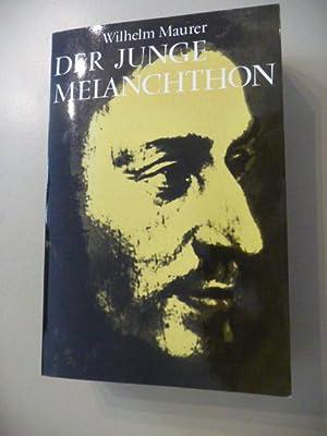 Der junge Melanchthon zwischen Humanismus und Reformation: Maurer, Wilhelm
