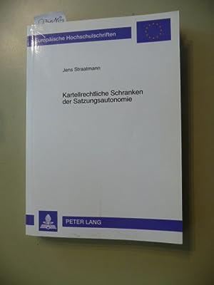 Kartellrechtliche Schranken der Satzungsautonomie : die Reichweite und Zulässigkeit eines ...