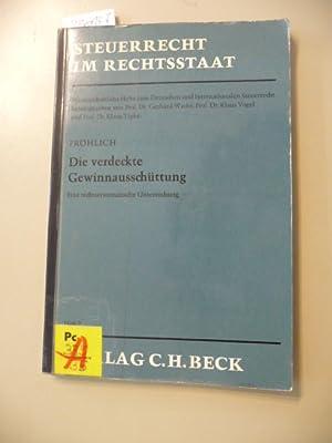 Die verdeckte Gewinnausschüttung : eine rechtssystematische Untersuchung: Fröhlich, Eberhard