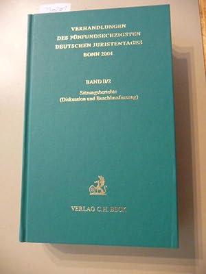 Verhandlungen des 65. Deutschen Juristentages Bonn 2004 Bd. II/2: Sitzungsberichte: Diskussion...