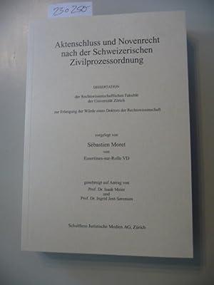 Aktenschluss und Novenrecht nach der Schweizerischen Zivilprozessordung: Sébastien Moret