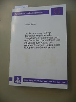 Die Zusammenarbeit von deutschen Mitgliedern des Europäischen Parlamentes und des Deutschen ...