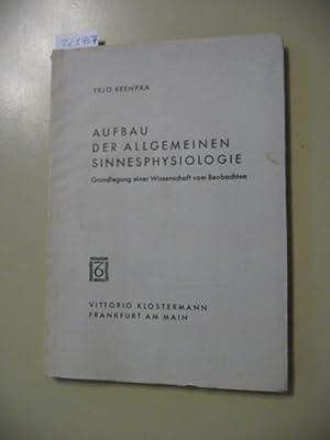 Aufbau der allgemeinen Sinnesphysiologie. Grundlegung einer Wissenschaft vom Beobachten.: REENPÄÄ, ...