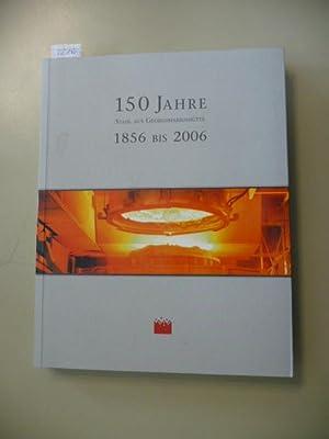 150 Jahre Stahl aus Georgsmarienhütte - 1856 bis 2006: Claudia Wallenhorst (Text)