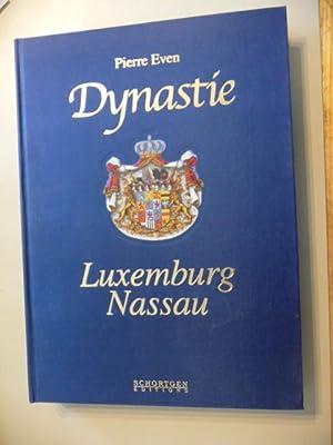 Dynastie Luxemburg-Nassau : von den Grafen zu Nassau zu den Großherzögen von Luxemburg ;...