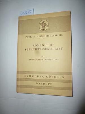 Romanische Sprachwissenschaft. Band III. Formenlehre / Erster Teil.: Lausberg, Heinrich