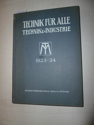 Technik für Alle. Technik und Industrie. Zeitschrift für Volkswirtschaft Technik und ...