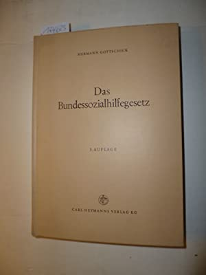 Das Bundessozialhilfegesetz: Gottschick, Hermann [Erl.]