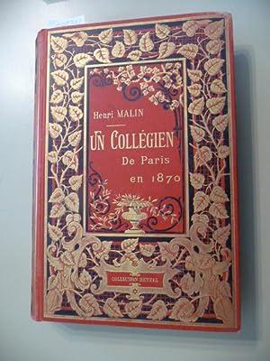 Les premiers combats de la vie Un collégien de Paris en 1870: Malin, Henri