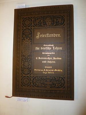 Feierstunden. Gedenkbuch für deutsche Lehrer. zum Besten des Jütting-Denkmals unter Mitw....