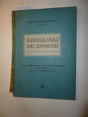 Grundlagen des Erfolgs : Bewußte Berufs- und Lebensgestaltung: Oskar Hanselmann