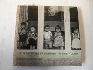 Öffentliche Erziehung im Rheinland : Aufgabe, Weg und Ziel: Jans, Karl-Wilhelm ; Beurmann, ...