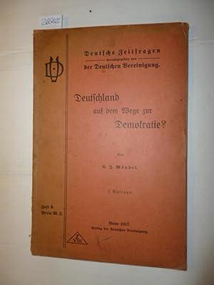 Deutschland auf dem Wege zur Demokratie? (Deutsche Zeitfragen, Heft 6, (Hrsg.) Deutsche Vereinigung...