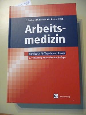 Arbeitsmedizin : Handbuch für Theorie und Praxis: Triebig, Gerhard [Hrsg.]