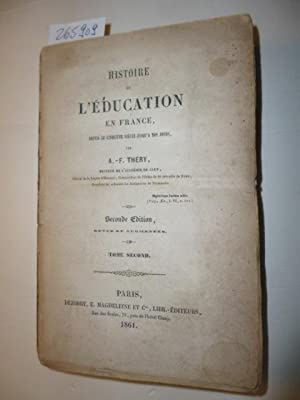Histoire de l'education en France, depuis le cinquieme siecle jusqu'a nos jours - tome ...