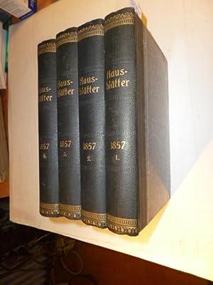 Hausblätter. Jahrgang 1857 Band 1-4 (4 BÜCHER): Hackländer, Friedrich Wilhelm, und Edmund...
