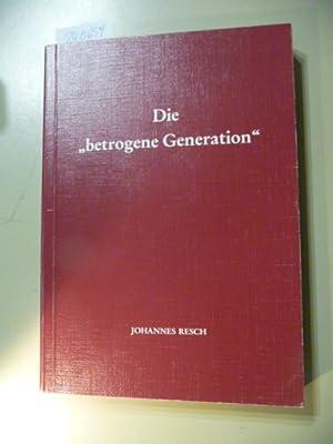 Die betrogene Generation.: Resch, Johannes