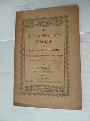 Die Coburg-Gothaische Volksschule im Casimirianischen Zeitalter : ein Beitrag zur Schulgeschichte ...