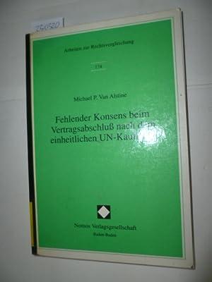 Fehlender Konsens beim Vertragsabschluß nach dem einheitlichen UN-Kaufrecht : eine ...