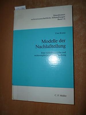 Modelle der Nachlaßteilung : eine rechtshistorische und rechtsvergleichende Untersuchung: ...