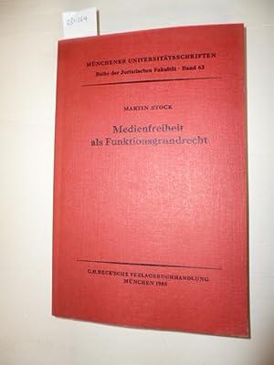 Medienfreiheit als Funktionsgrundrecht : die journalistische Freiheit des Rundfunks als ...