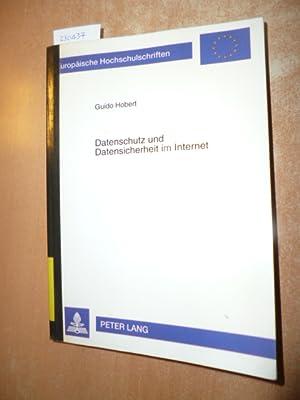 Datenschutz und Datensicherheit im Internet : Interdependenz und Korrelation von rechtlichen ...